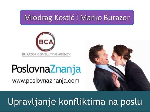 Upravljanje konfliktima na poslu Miodrag Kostić i Marko Burazor www.poslovnaznanja.com