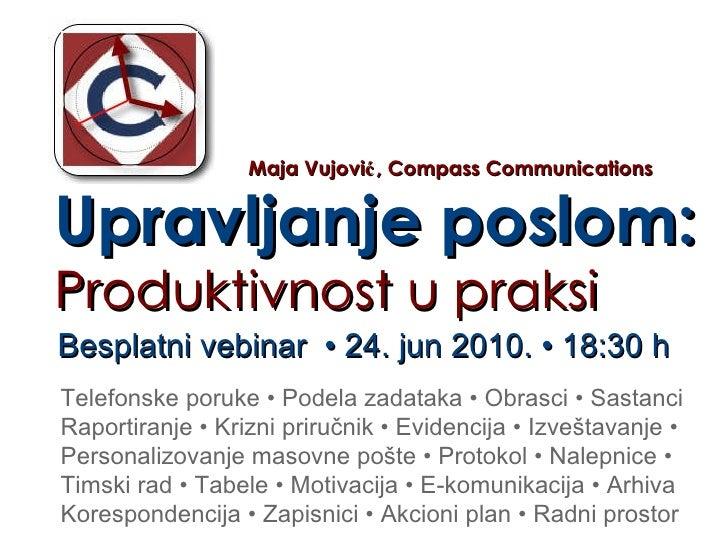 Upravljanje poslom: Produktivnost u praksi Besplatni vebinar  • 24. jun 2010. • 18:30 h Telefonske poruke • Podela zadatak...