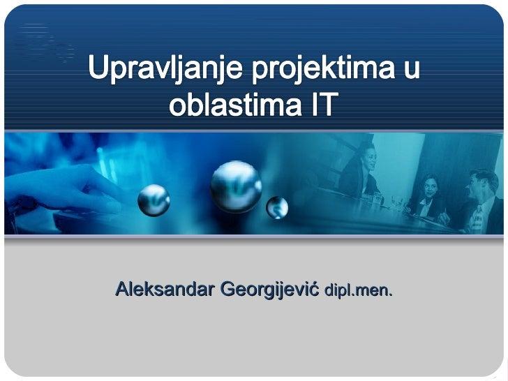 Aleksandar Georgijević  dipl.men.