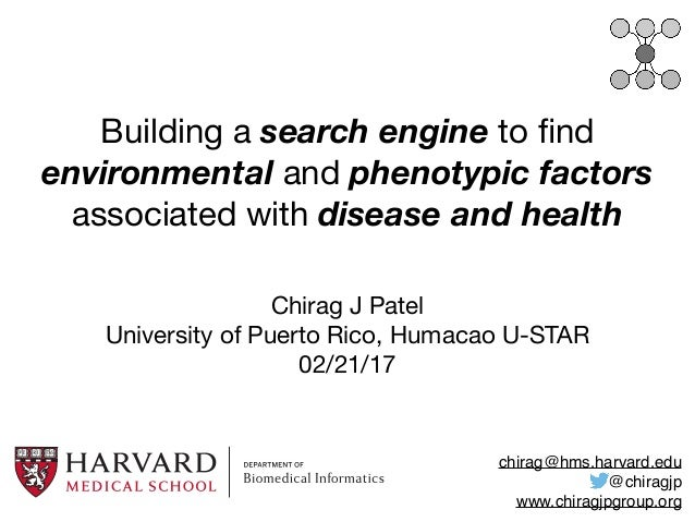 Building a search engine to find environmental and phenotypic factors associated with disease and health Chirag J Patel  Un...