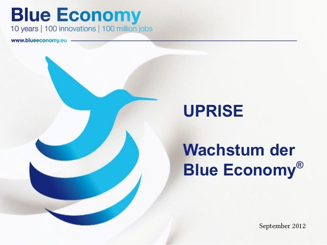 UPRISEWachstum der             ®Blue Economy         September 2012