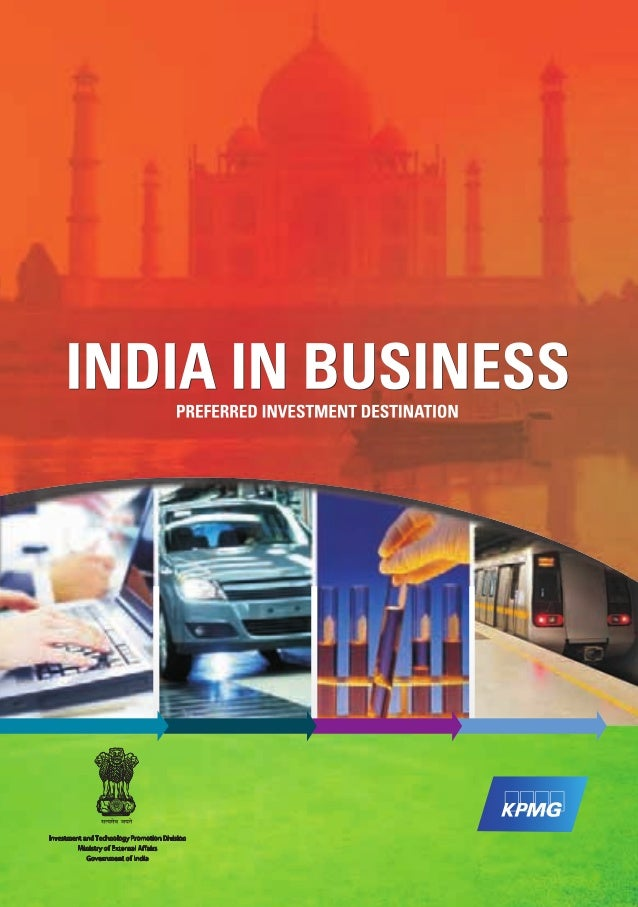 INDIA IN BUSINESS PREFERRED INVESTMENT DESTINATION  KNOWLEDGE PARTNER  Investment and Technology Promotion Division Minist...