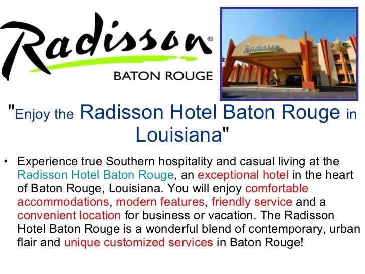 """ Enjoy the  Radisson Hotel Baton Rouge  in  Louisiana "" <ul><li>Experience true Southern hospitality and casual..."