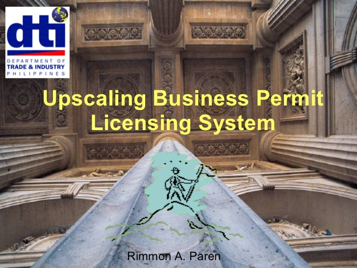 Upscaling Business Permit Licensing System Rimmon A. Paren