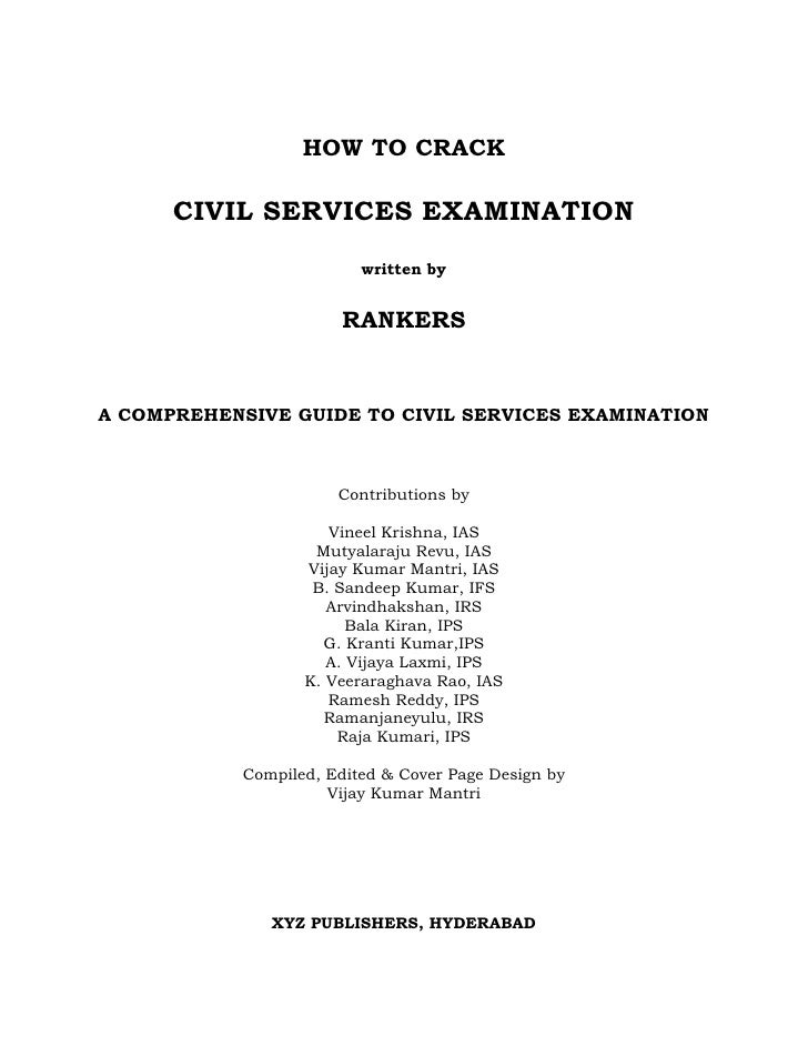 HOW TO CRACK        CIVIL SERVICES EXAMINATION                           written by                           RANKERS   A ...