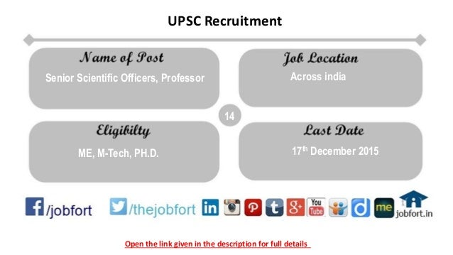 Open the link given in the description for full details UPSC Recruitment 14 ME, M-Tech, PH.D. 17th December 2015 Senior Sc...