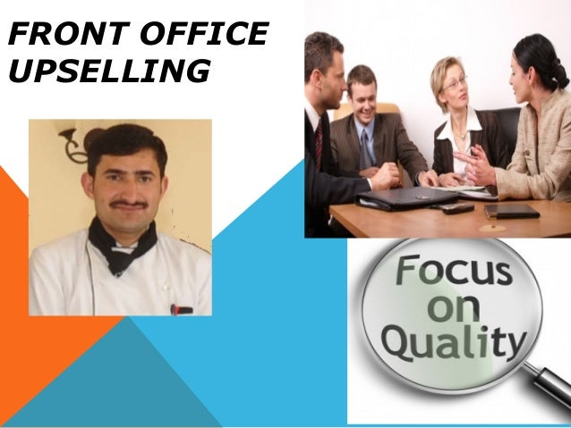 FRONT OFFICE UPSELLING