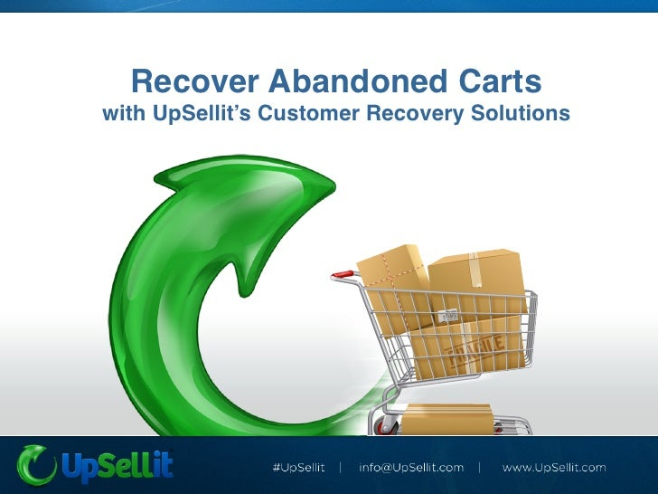 Recover Abandoned Carts!with UpSellit's Customer Recovery Solutions!