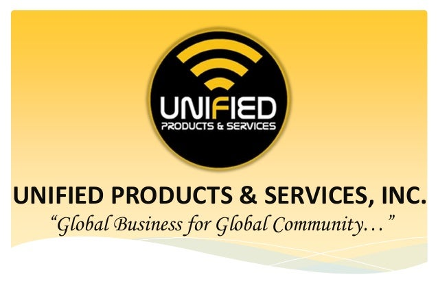 As Services Products : Unified products and services inc global business for
