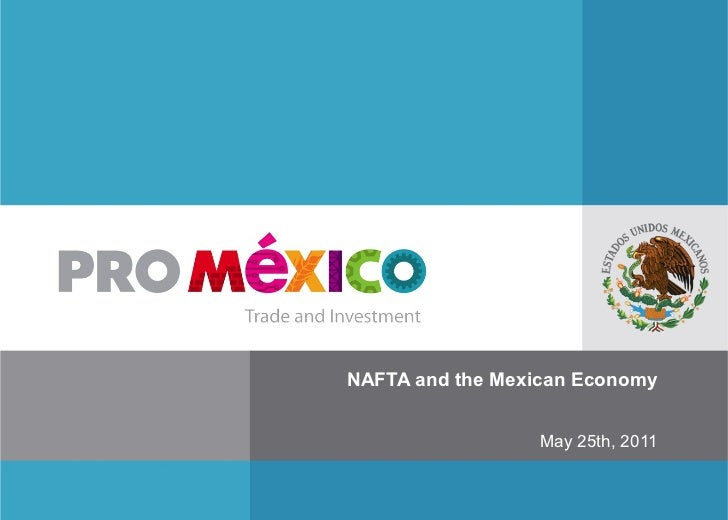 NAFTA and the Mexican Economy May 25th, 2011