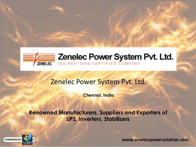 Zenelec Power System Pvt. Ltd.Chennai, IndiaRenowned Manufacturers, Suppliers and Exporters ofUPS, Inverters, Stabilizersw...