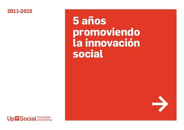 2011-2015 5 años promoviendo la innovación social