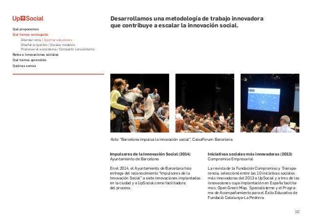 10 Impulsores de la Innovación Social (2014) Ayuntamiento de Barcelona En el 2014, el Ayuntamiento de Barcelona hizo entre...