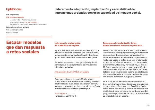 12 Escalar modelos que dan respuesta a retos sociales Lideramos la implantación de JUMP Math en España A partir de una pru...