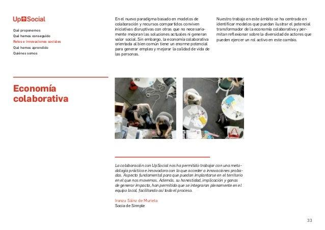 33 En el nuevo paradigma basado en modelos de colaboración y recursos compartidos conviven iniciativas disruptivas con otr...