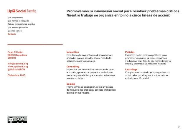 43 Innovation Facilitamos la implantación de innovaciones probadas para responder a la demanda de soluciones a retos socia...