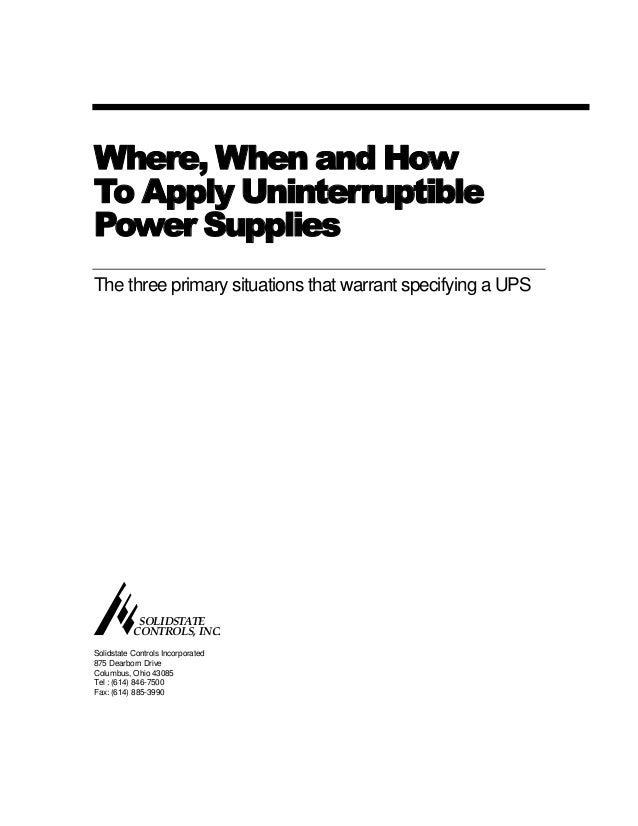 :KHUH:KHQDQG+RZ 7R$SSO8QLQWHUUXSWLEOH 3RZHU6XSSOLHV The three primary situations that warrant specifying a UPS SOLIDSTATE ...