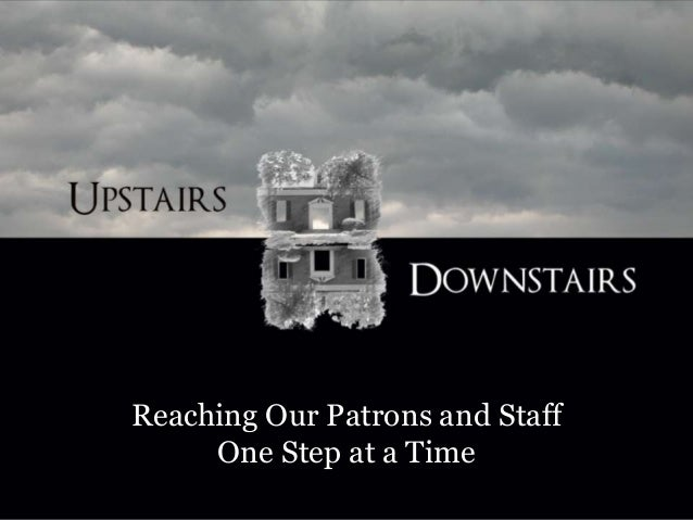 Reaching Our Patrons and Staff One Step at a Time