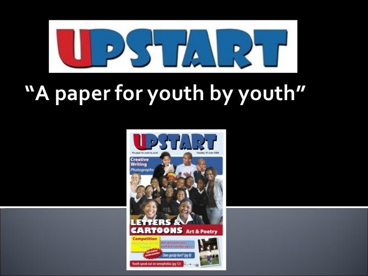 """ A paper for youth by youth"""