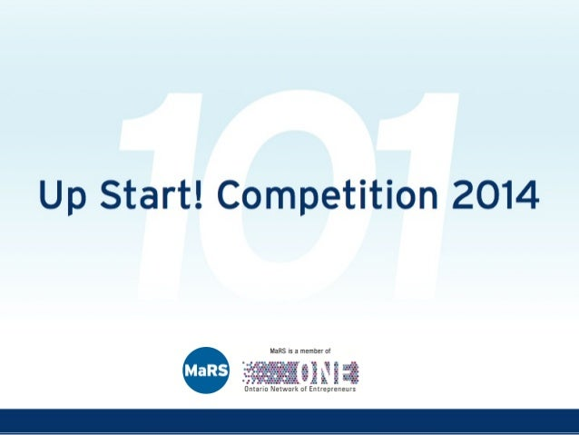 Up-Start! Competition 2014  • The Up-Start! Competition is a business pitch competition open to participants of Entrepren...