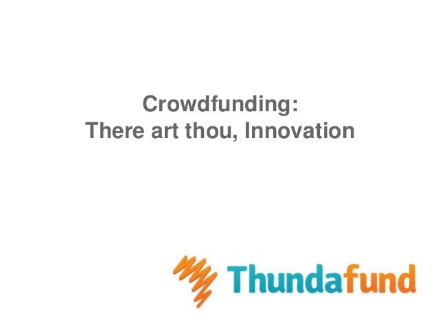 Crowdfunding: There art thou, Innovation