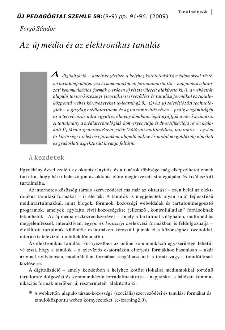 ÚJ PEDAGÓGIAI SZEMLE59:(8-9)pp. 91-96.(2009)<br />Forgó Sándor<br />Az új média és az elektronikus tanulás<br />A digit...