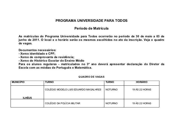 PROGRAMA UNIVERSIDADE PARA TODOS                                          Período de Matrícula    As matrículas do Program...