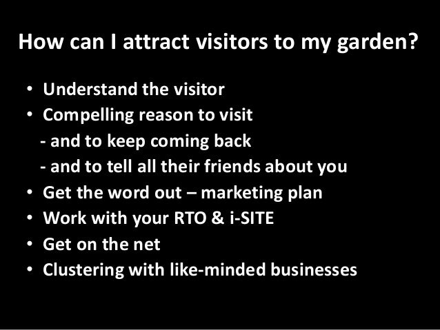 How to market your garden. Tips and Tricks.Up the garden path conference 2015 Slide 2