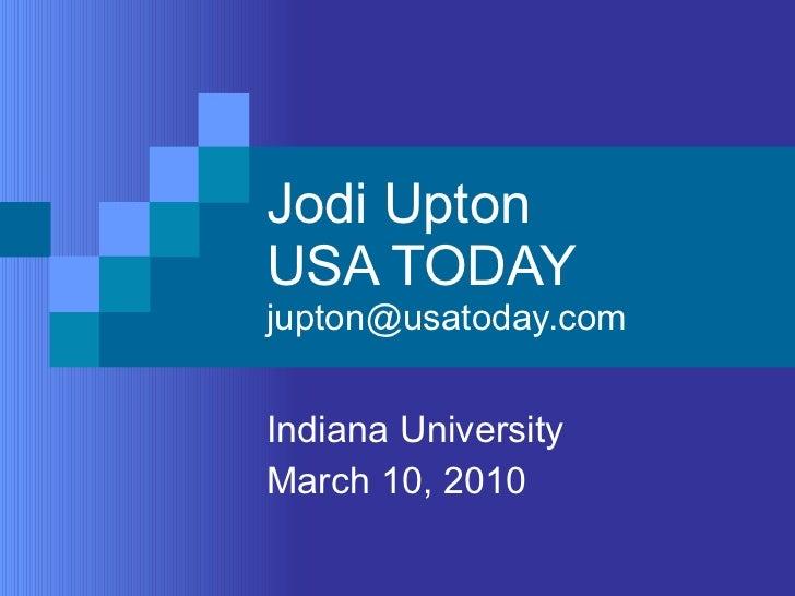 Jodi Upton USA TODAY [email_address] Indiana University March 10, 2010