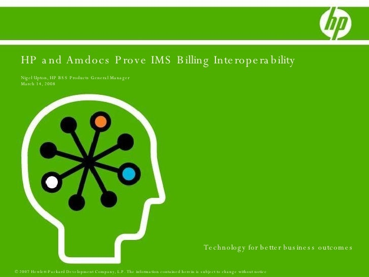 HP and Amdocs Prove IMS Billing Interoperability Nigel Upton, HP BSS Products General Manager March 14, 2008