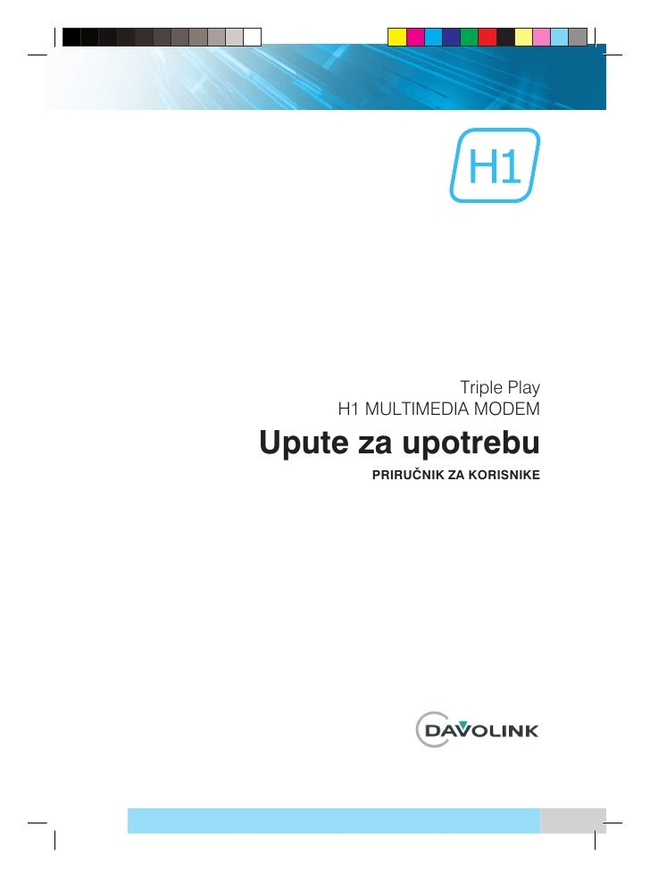 Triple Play     H1 MULTIMEDIA MODEM  Upute za upotrebu        PRIRU»NIK ZA KORISNIKE