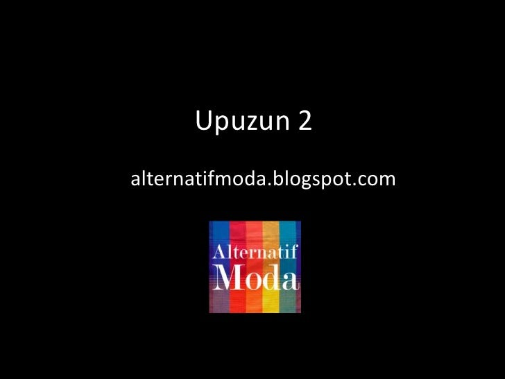 Upuzun 2<br />alternatifmoda.blogspot.com<br />