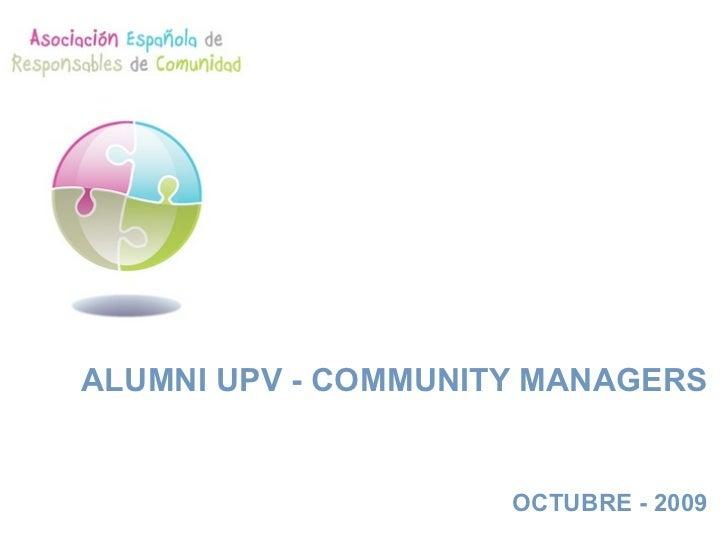 ALUMNI UPV - COMMUNITY MANAGERS                        OCTUBRE - 2009
