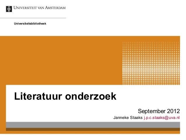 UniversiteitsbibliotheekLiteratuur onderzoek                                       September 2012                         ...