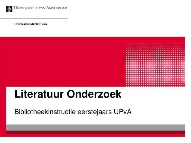 Literatuur Onderzoek Bibliotheekinstructie eerstejaars UPvA Universiteitsbibliotheek