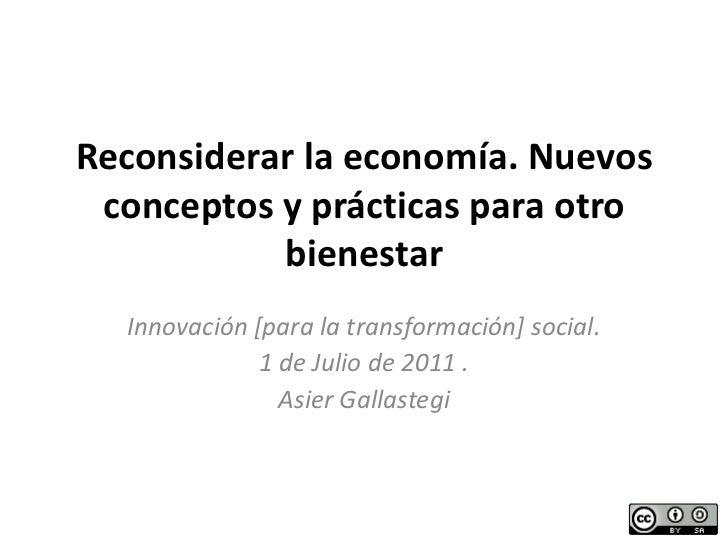 Reconsiderar la economía. Nuevos conceptos y prácticas para otro bienestar<br />Innovación [para la transformación] social...
