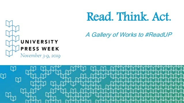 Read. Think. Act. A Gallery of Works to #ReadUP