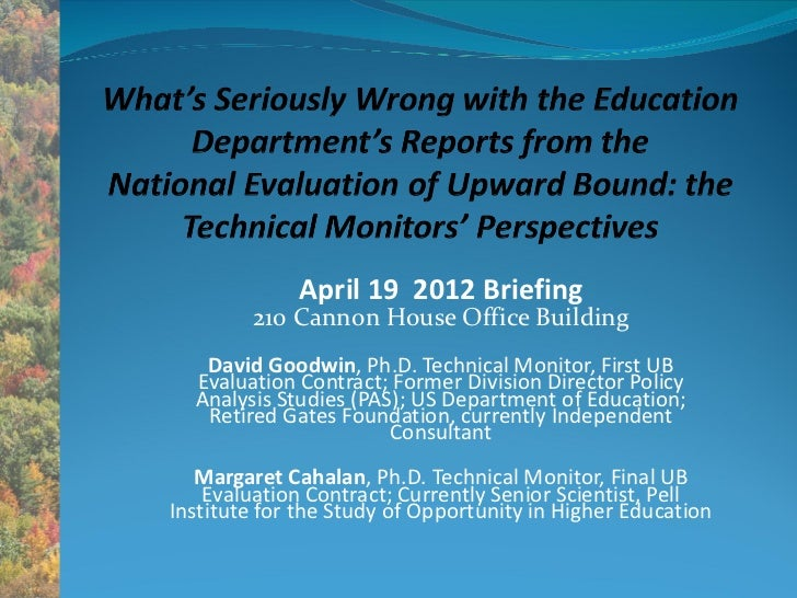 April 19 2012 Briefing        210 Cannon House Office Building   David Goodwin, Ph.D. Technical Monitor, First UB  Evaluat...