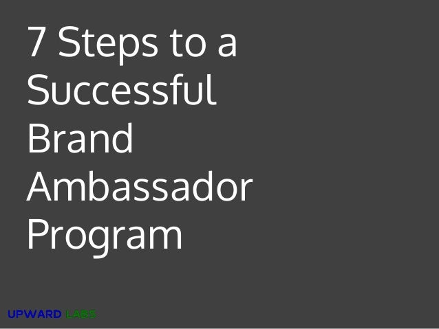 Private and Confidential 7 Steps to a Successful Brand Ambassador Program