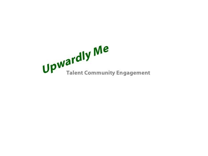 Upwardly   Me Talent Community Engagement