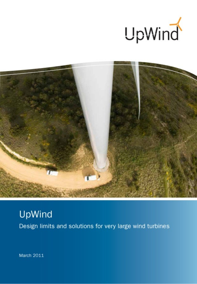UpWindDesign limits and solutions for very large wind turbinesA 20 MW turbine is feasibleMarch 2011Supported by:      Desi...