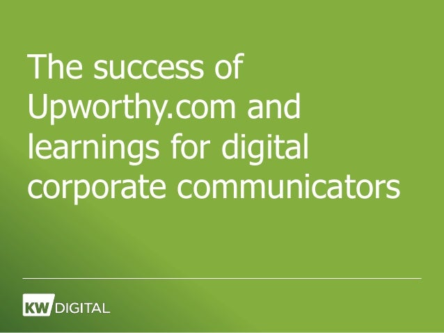 The success of Upworthy.com and learnings for digital corporate communicators