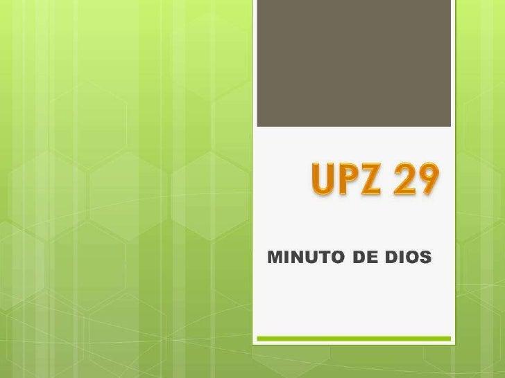 MINUTO DE DIOS<br />UPZ 29<br />