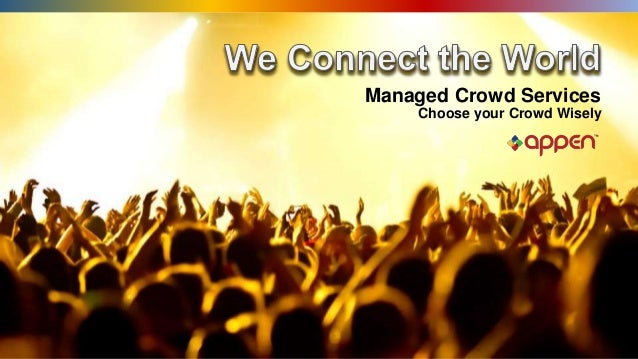 Managed Crowd Services Choose your Crowd Wisely