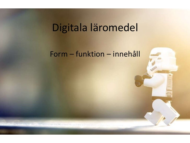 Digitala läromedelForm – funktion – innehåll