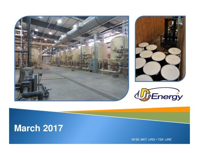NYSE MKT: URG • TSX: URE March 2017