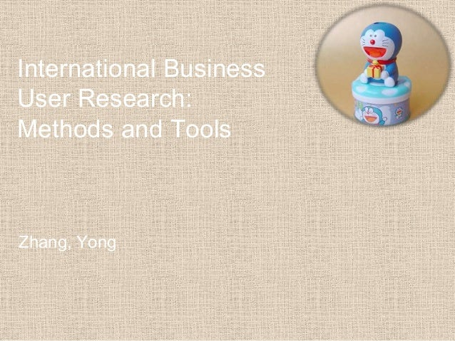 International Business User Research: Methods and Tools Zhang, Yong