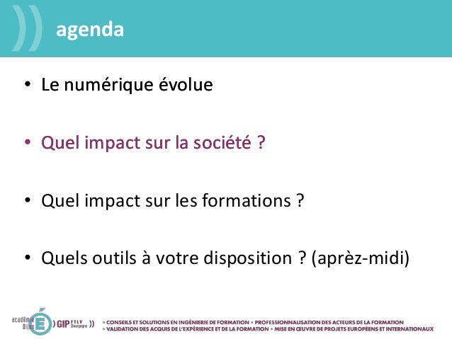 agenda • Le numérique évolue • Quel impact sur la société ? • Le numérique évolue • Quel impact sur la société ? • Quel im...