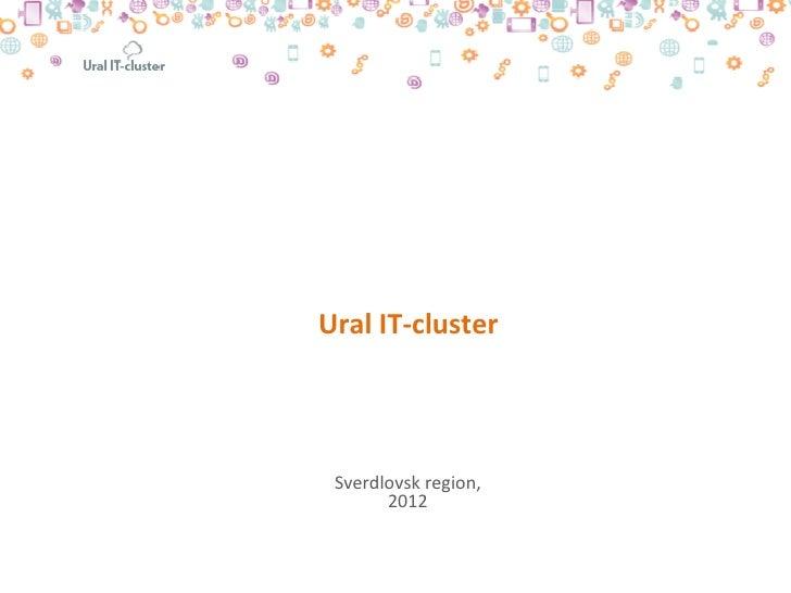 Ural IT-‐cluster   Sverdlovsk region,         2012