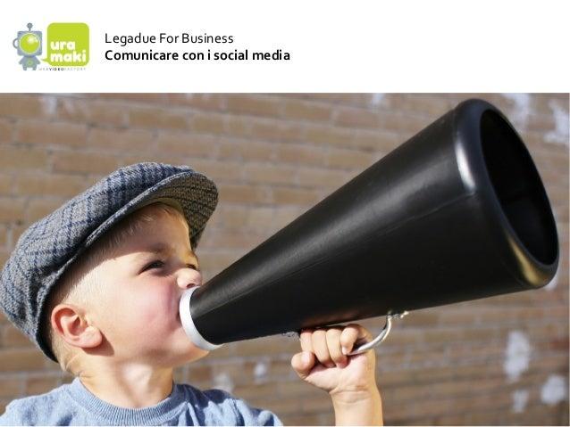 Legadue For BusinessComunicare con i social media